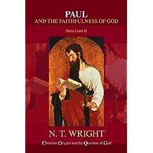 Paul and the Faithfulness of God (Christian Origin & Question of God)