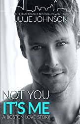 Not You It's Me by Julie Johnson (2015-07-07)