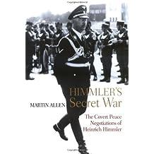 Himmler's Secret War: The Covert Peace Negotiations of Heinrich Himmler