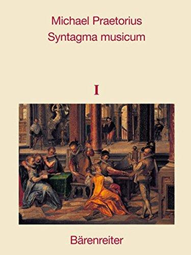 Syntagma musicum, Band 1-3 -Faksimile-Reprint der Ausgaben von 1614/15 und 1619-. Reprint