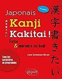 Japonais. Kanji kakitai ! Ecrire et apprendre les kanji - 3e édition
