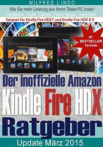 amazon-kindle-fire-hdx-der-inoffizielle-ratgeber-tipps-zu-installation-apps-games-musik-und-hardware