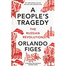 A People's Tragedy: The Russian Revolution – centenary edition with new introduction