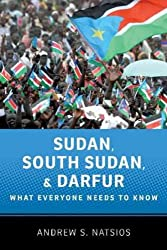 [Sudan, South Sudan, and Darfur: What Everyone Needs to Know] (By: Andrew S. Natsios) [published: June, 2012]