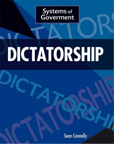 Dictatorship (Systems of Government)