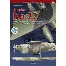 Dornier Do 22 (Monographs Special Edition, Band 10)