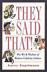 They Said That!: The Wit and Wisdom of Modern Celebrity Culture by Larry Englemann (2000-06-17)