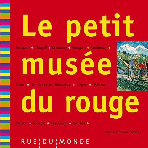 Le petit musée du rouge : 13 grands peintres