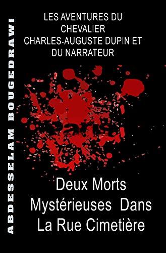 Couverture du livre Deux Morts Mystérieuses Dans La Rue Cimetière: LES AVENTURES D'AUGUSTE DUPIN ET DU NARRATEUR