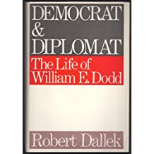 Democrat and Diplomat, the life of William E. Dodd