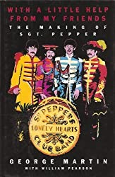 With a Little Help from My Friends: The Making of Sgt. Pepper by George Martin (1995-05-03)