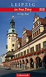Leipzig in One Day: A City Tour. Revised Edition