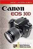 Canon EOS 30D (Magic Lantern Guide) (Magic Lantern Guides)