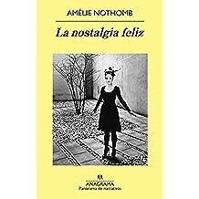 La Nostalgia Feliz (Panorama de narrativas)