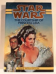 The Courtship of Princess Leia (Star Wars) by Dave Wolverton (1994-04-01)