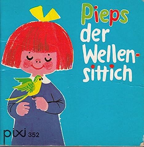 Pieps, der Wellensittich - Pixi-Buch Nr. 352 - Einzeltitel aus PIXI-Serie 47