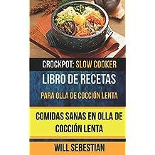 Libro de recetas para olla de cocción lenta: Comidas sanas en olla de cocción lenta