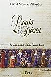 Louis du Désert - Le destin secret de Saint Louis, tome 1