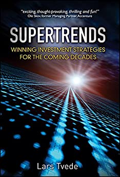 Supertrends: Winning Investment Strategies for the Coming Decades by [Tvede, Lars]