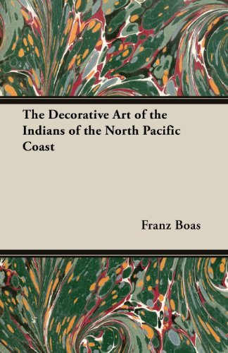 The Decorative Art of the Indians of the North Pacific Coast