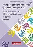 Frühpädagogische Konzepte praktisch umgesetzt: Vorurteilsbewusste Bildung und Erziehung in der Kita: Ratgeber