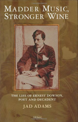 madder-music-stronger-wine-the-life-of-ernest-dowson-poet-and-decadent-by-adams-jad-2000-hardcover