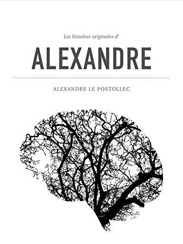 Couverture du livre Les histoires originales d'Alexandre