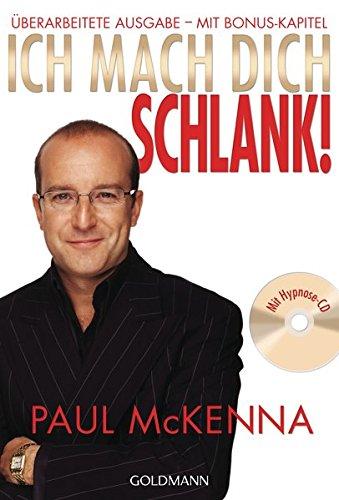 Abbildung: Ich mach dich schlank!: Überarbeitete Ausgabe - mit Bonus-Kapitel - Mit Hpynose-CD