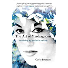 The Art of Misdiagnosis: Surviving My Mother's Suicide