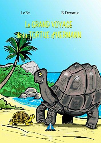 La tortue d'Hermann : Le grand voyage de la tortue d'Hermann