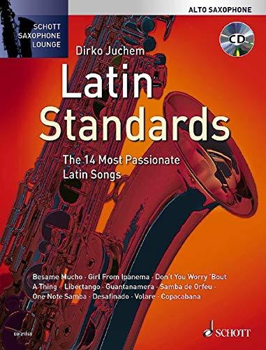 Latin Standards: The 14 Most Passionate Latin Songs. Alt-Saxophon. Ausgabe mit CD. (Schott Saxophone...