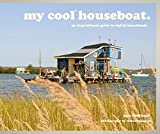 My Cool Houseboat: An Inspirational Guide to Stylish Houseboats by Jane Field-Lewis (2015-04-02)