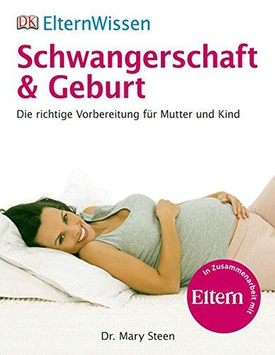 Preisvergleich Produktbild ElternWissen. Schwangerschaft & Geburt: Die richtige Vorbereitung für Mutter und Kind