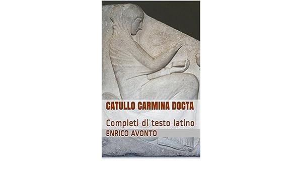 Il Matrimonio Romano Versione Latino : Catullo carmina docta: completi di testo latino gaio valerio