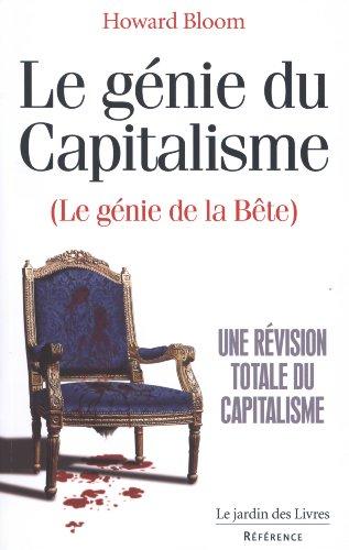 Le génie du Capitalisme (La génie de la Bête) par Howard Bloom