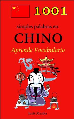 1001 simples palabras en Chino (Aprende Vocabulario nº 8) por Jorit Menka