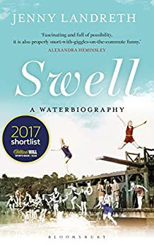 Swell: A Waterbiography The Sunday Times SPORT BOOK OF THE YEAR 2017 by [Landreth, Jenny]