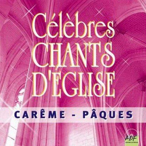 Célèbres chants d'église Carême / Pâques