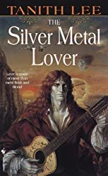 The Silver Metal Lover by Tanith Lee (1999-07-01)