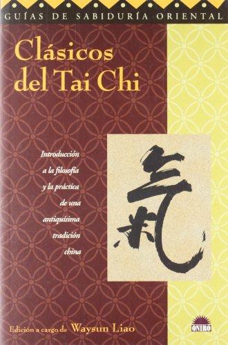 Clásicos del tai chi: Introduccion a la filosofia y la practica de una antiquisima tradicion china (Guias De Sabiduria Oriental / Oriental Wisdom Guide)