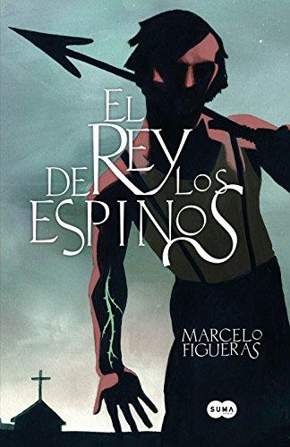 El rey de los espinos por Marcelo Figueras