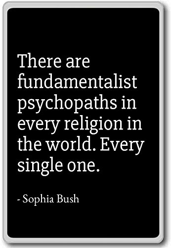 Es gibt fundamentalistischen auf in jeder R...-Sophia Bush Zitat Kühlschrankmagnet, schwarz