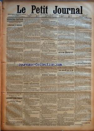 PETIT JOURNAL (LE) [No 9241] du 14/04/1888 - DERNIERE EDITION - VENDREDI 13 AVRIL 1888 - L'ANGLETERRE SE MODERNISE PAR THOMAS GRIMM - CONSEIL DES MINISTRES - RETOUR OFFENSIF - DERNIERES NOUVELLES - AGITATION BONAPARTISTE - TAXE ANGLAIS SUR LE VIN - LES DEPECHES DECHIFFREES - FEUILLETON DU 14 AVRIL 1888 - LES DRAMES DE LA VIE - LA COMTESSE PAULE - DEUXIEME PARTIE - LA COURONNE D'EPINES PAR EMILE RICHEBOURG