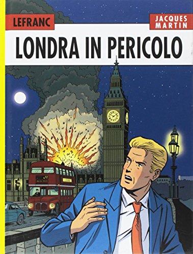 Londra in pericolo. Lefranc l'integrale (2008-2010): 7