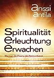 Spiritualität, Erleuchtung, Erwachen: Wie man die Essenz des Seins erkennt