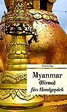 Myanmar fürs Handgepäck. Geschichten und Berichte - Ein Kulturkompass (Unionsverlag Taschenbücher)