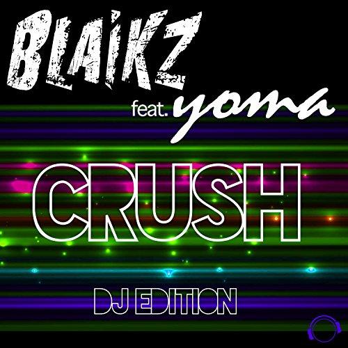 Blaikz feat. Yoma - Crush (DJ Edition)