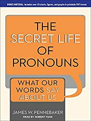 The Secret Life of Pronouns: What Our Words Say About Us by James W. Pennebaker (2012-03-12)