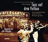 Tanz auf dem Vulkan / Dancing on the Volcano: Eine fotografische Reise durch das Berlin der Zwanzigerjahre / A photographic journey through 1920s Berlin - Robert Zagolla