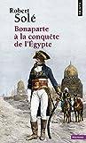 Telecharger Livres Bonaparte a la conquete de l Egypte (PDF,EPUB,MOBI) gratuits en Francaise